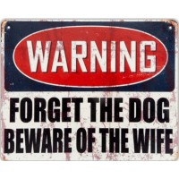 Warning Forget The Dog Beware Of The Wife muurplaat